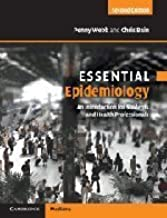 Essential Epidemiology: An Introduction for Students and Health Professionals (Essential Medical Texts for Students and Trainees) by Penny Webb Chris Bain(2011-01-31)
