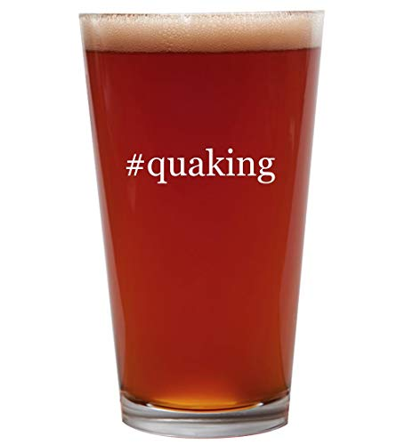 #quaking - 16oz Beer Pint Glass Cup
