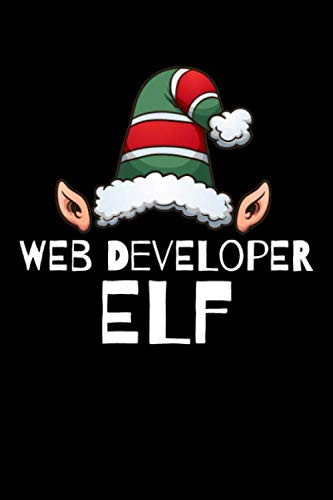 Web developer Elf Notebook Christmas Stocking Stuffer Gift Ideas: Blank Lined Journal 120 pages Diary