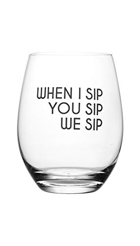 Lushy Wino – When I Sip, You Sip, We Sip. Cute, Novelty, Etched Stemless...