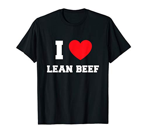I Love Lean Beef T-Shirt