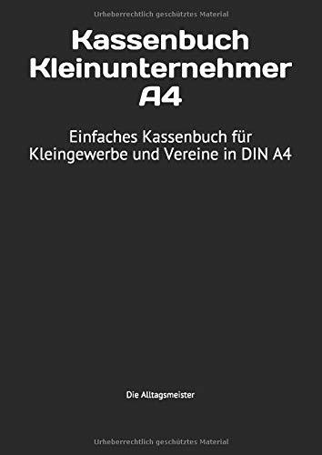 Kassenbuch Kleinunternehmer A4: Einfaches Kassenbuch für Kleingewerbe und Vereine in DIN A4