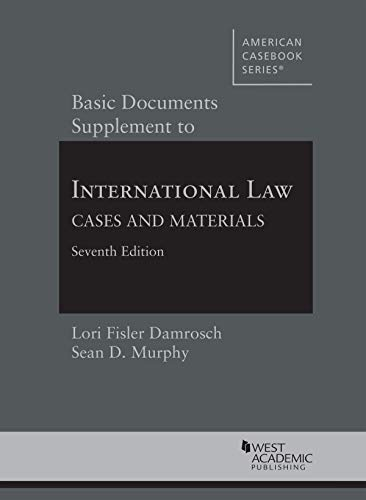 Basic Documents Supplement to International Law, Cases and Materials (American Casebook Series)
