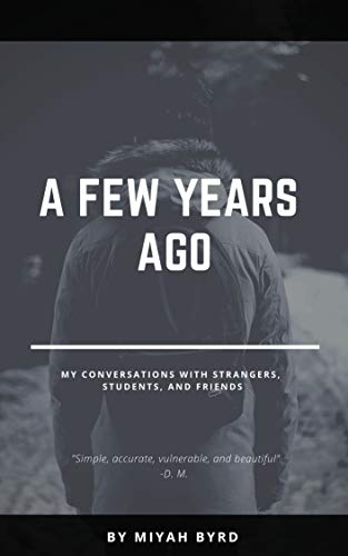 A Few Years Ago: My Conversations with Strangers, Students, and Friends (English Edition)