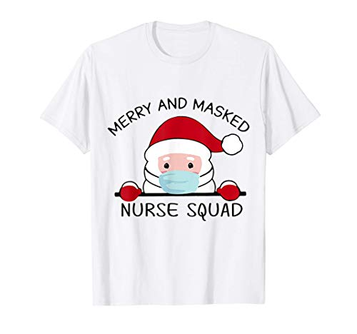 Merry And Masked Nurse Squad 2020 Nurse Christmas Quarantine T-Shirt
