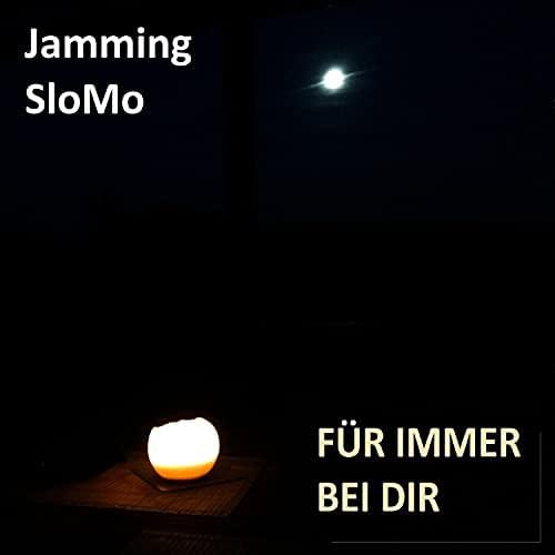 Jamming Slomo