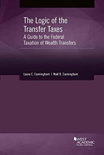 The Logic of the Transfer Taxes: A Guide to the Federal Taxation of Wealth Transfers