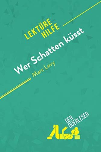 Wer Schatten küsst von Marc Levy (Lektürehilfe): Detaillierte Zusammenfassung, Personenanalyse und Interpretation