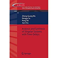 Analysis and Synthesis of Singular Systems with Time-Delays (Lecture Notes in Control and Information Sciences)【洋書】 [並行輸入品]