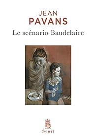 Le scénario Baudelaire par Jean Pavans
