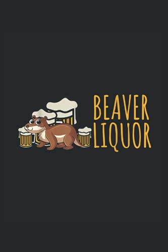 Beaver liquor: Beer an A5 notebook with 108 squared pages. A funny motif for beer drinkers, beer lovers for hen parties, men's day, graduation party, barbecue party, Saint Patrick's Day