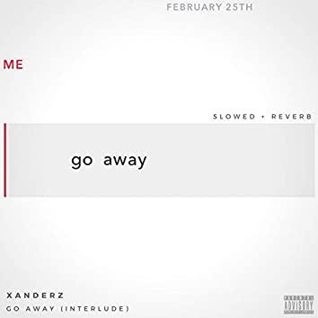 Go Away (Interlude)