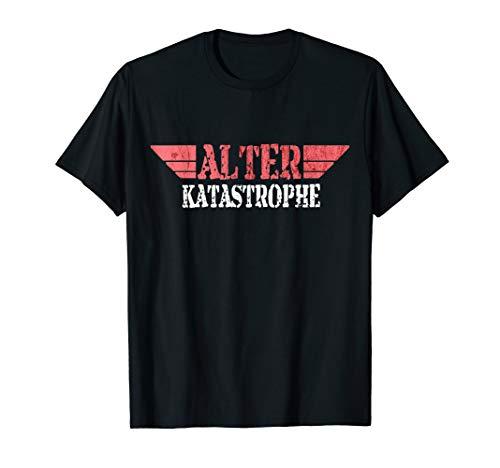 Alter KATASTROPHE - lustiger Spruch | T-Shirt