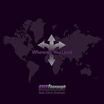 Wherever You Lead