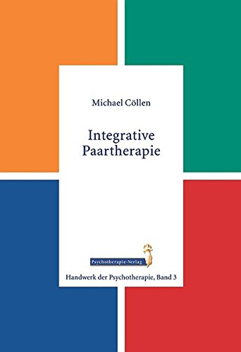 Integrative Paartherapie (Handwerk der Psychotherapie, Band 3)
