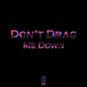 Don't Drag Me Down (Extended Mix)