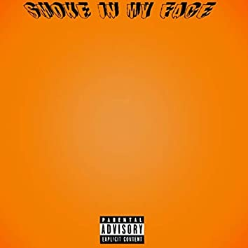 Smoke in My Face (feat. 2am & Brandon Ca$tello)