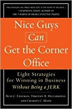 Nice Guys Can Get the Corner Office Publisher: Portfolio Hardcover