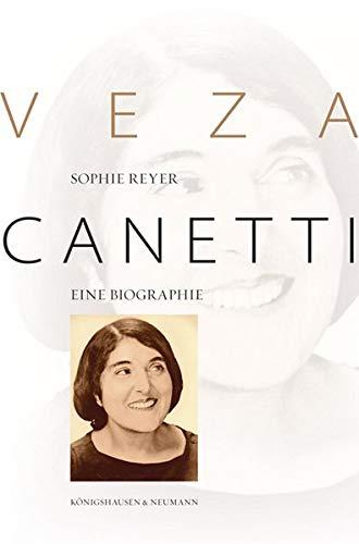 Veza Canetti: Eine Biographie