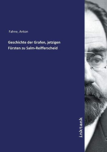Fahne, A: Geschichte der Grafen, jetzigen Fürsten zu Salm-Re