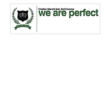 We Are Perfect