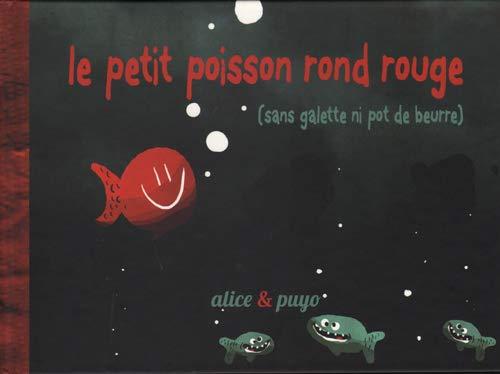 le petit poisson rond rouge: (sans galette ni pot de beurre)