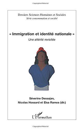 Immigration et identité nationale: Une altérité revisitée PDF Books