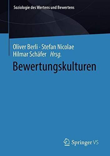 Bewertungskulturen (Soziologie des Wertens und Bewertens) (German Edition)