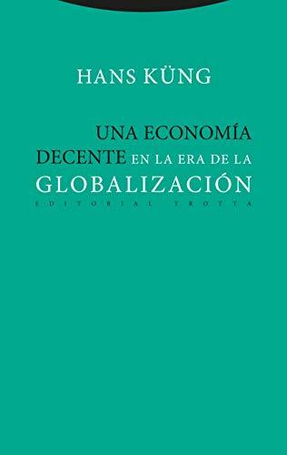 una economia Decente En La Era De La Glo (Estructuras y Procesos....