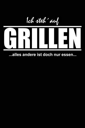 Alles andere nur Essen: Notizbuch / Notizheft für Grillen BBQ Grillen Barbecue Barbeque Grillmeister A5 (6x9in) liniert mit Linien