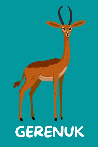 Gerenuk: Cute Gerenuk Notebook. New Funny Gerenuk Notebook For Girls, Boys, Students And Kids. Gerenuk Lover Gift Ideas.