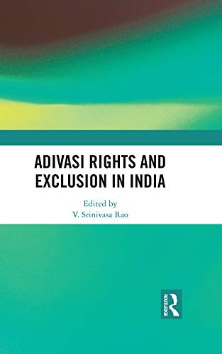 Adivasi Rights and Exclusion in India (English Edition
