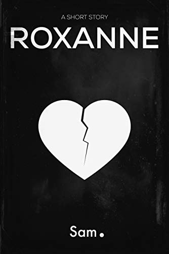 Roxanne by [Sam]
