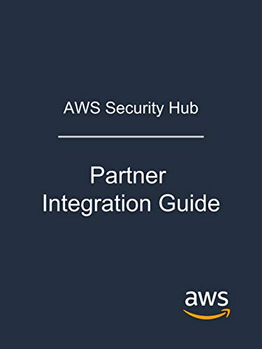 AWS Security Hub: Partner Integration Guide (English Edition)