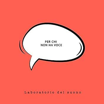 Per chi non ha voce