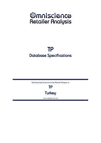 TP - Turkey: Retailer Analysis Database Specifications (Omniscience Retailer Analysis - Turkey Book 98514) (English Edition)