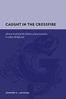 Caught in the Crossfire: Adrian Scott and the Politics of Americanism in 1940s Hollywood (Gutenberg-e)