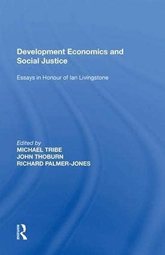 Development Economics and Social Justice: Essays in Honour of Ian Livingstone
