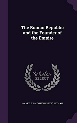 The Roman Republic and the Founder of the Empire