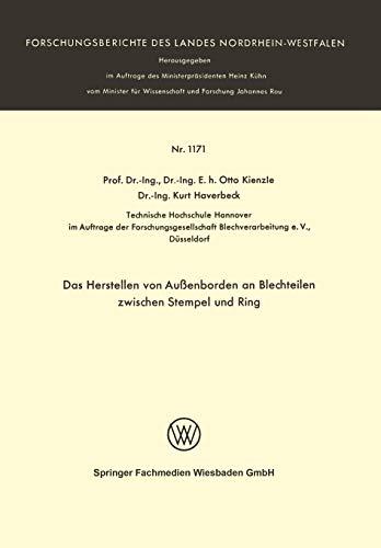 Das Herstellen von Außenborden an Blechteilen zwischen Stempel und Ring (Forschungsberichte des Landes Nordrhein-Westfalen)