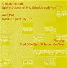 Arvo Pärt: Hymn to a Great City/Simeon ten Holt: Neither Shadow nor Prey (Schaduw noch Prooi)