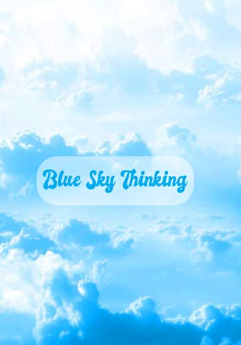BLUE SKY THINKING: 2022 Calendar Planner Notebook : 12 months views + year view + lined paper