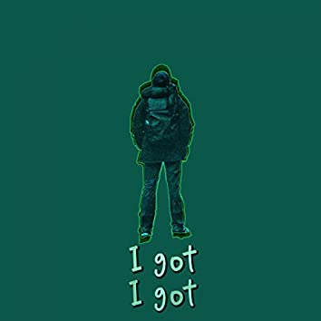 I got