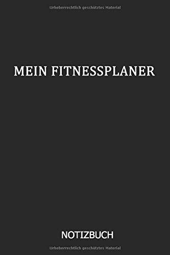 Mein Fitnessplaner: DIN A5 Notizheft | 117 Seiten Fitnessplaner zum eintragen von Körpermaße, Trainigseinheiten, Kalorien, Ziele... | Fitnessplaner | Trainingsplan | zum abnehmen, Diätplaner