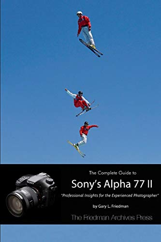 The Complete Guide to Sony's Alpha 77 II (B&W Edition)