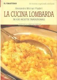 La cucina lombarda in 630 ricette tradizionali