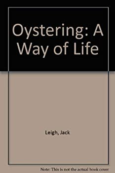Oystering: A Way of Life 0910326177 Book Cover