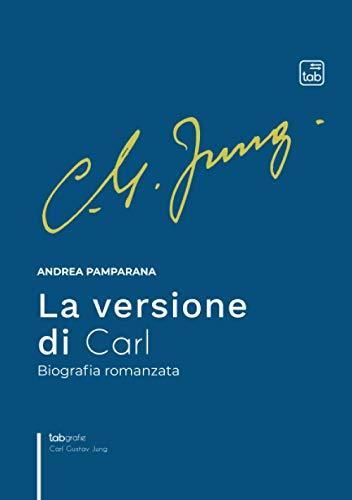 La versione di Carl: Biografia romanzata