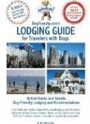 DogFriendly.com's Lodging Guide for Travelers with Dogs: United States and Canada Pet-friendly Lodging, Hotels and Accommodations