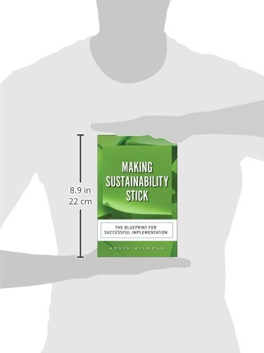 Making Sustainability Stick: The Blueprint for Successful Implementation (paperback)
